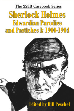 Sherlock Holmes Edwardian Parodies and Pastiches: 1900-1904